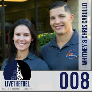 Episode 008 of LIVETHEFUEL -Liven Up Ya'll with Whitney and Chris Carullo