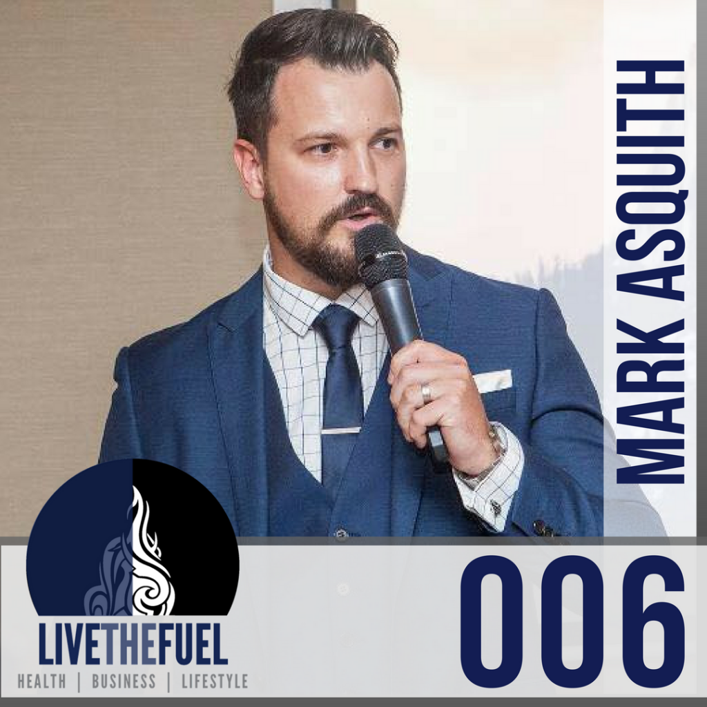 Excellence Expected with Mark Asquith - LIVETHEFUEL