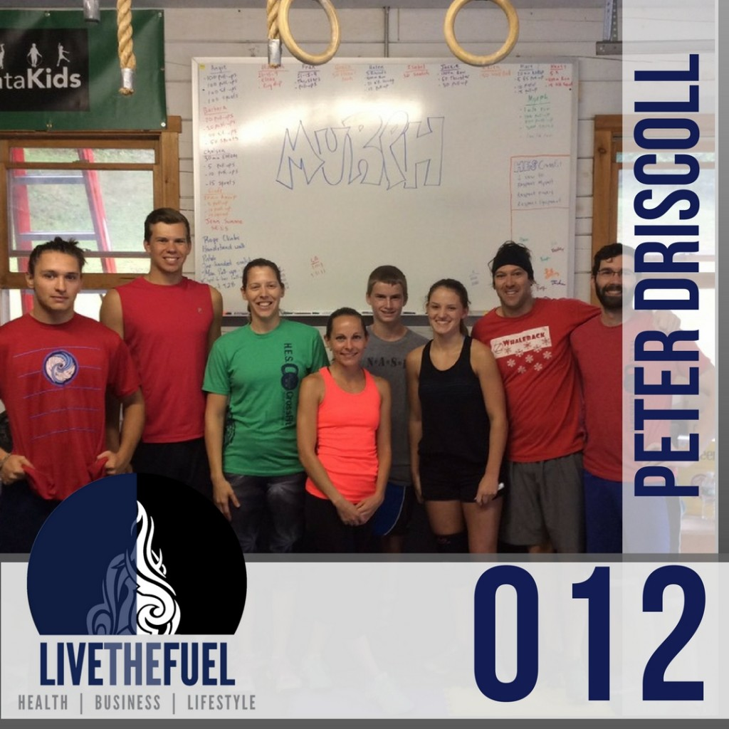 Episode 012- GoFundME HES CrossFit with Peter Driscoll on LIVETHEFUEL