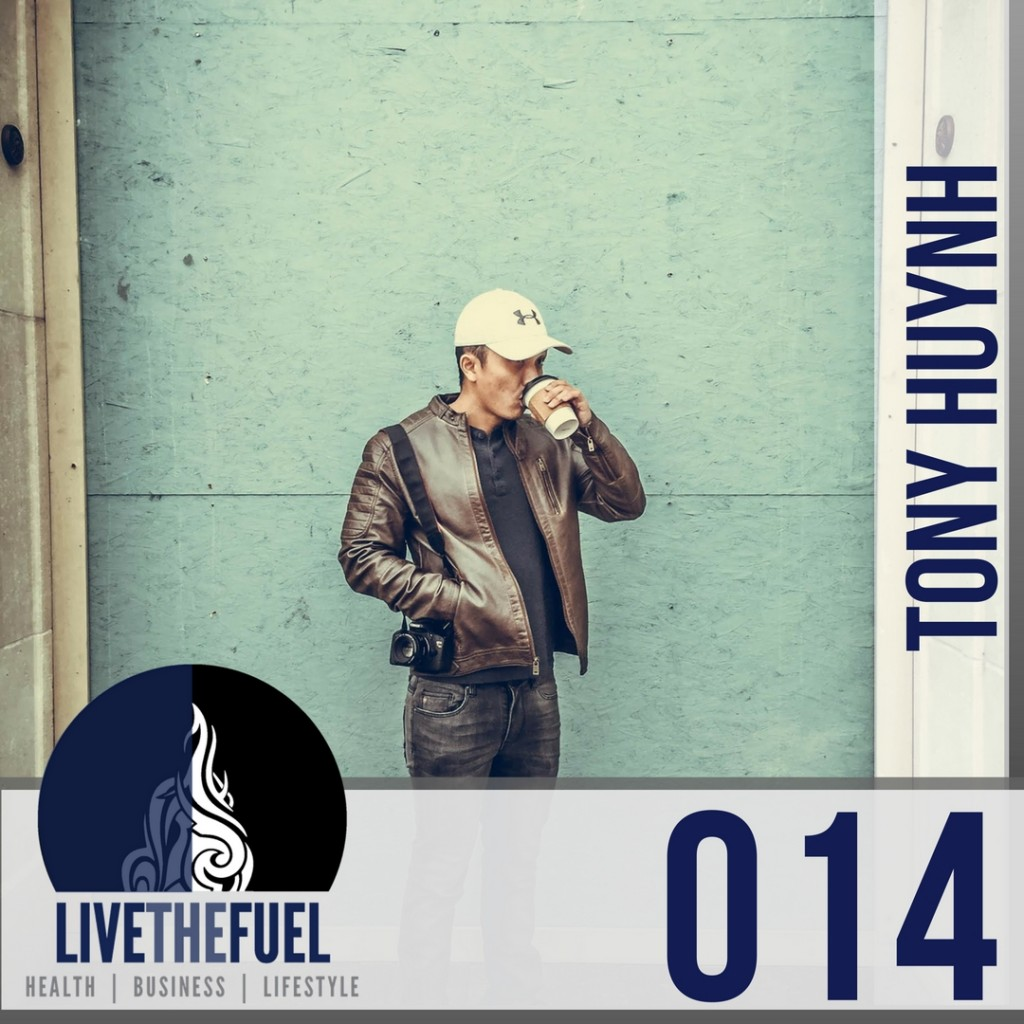 Episode 014- The Instaguy with Tony Huynh on LIVETHEFUEL Instagram