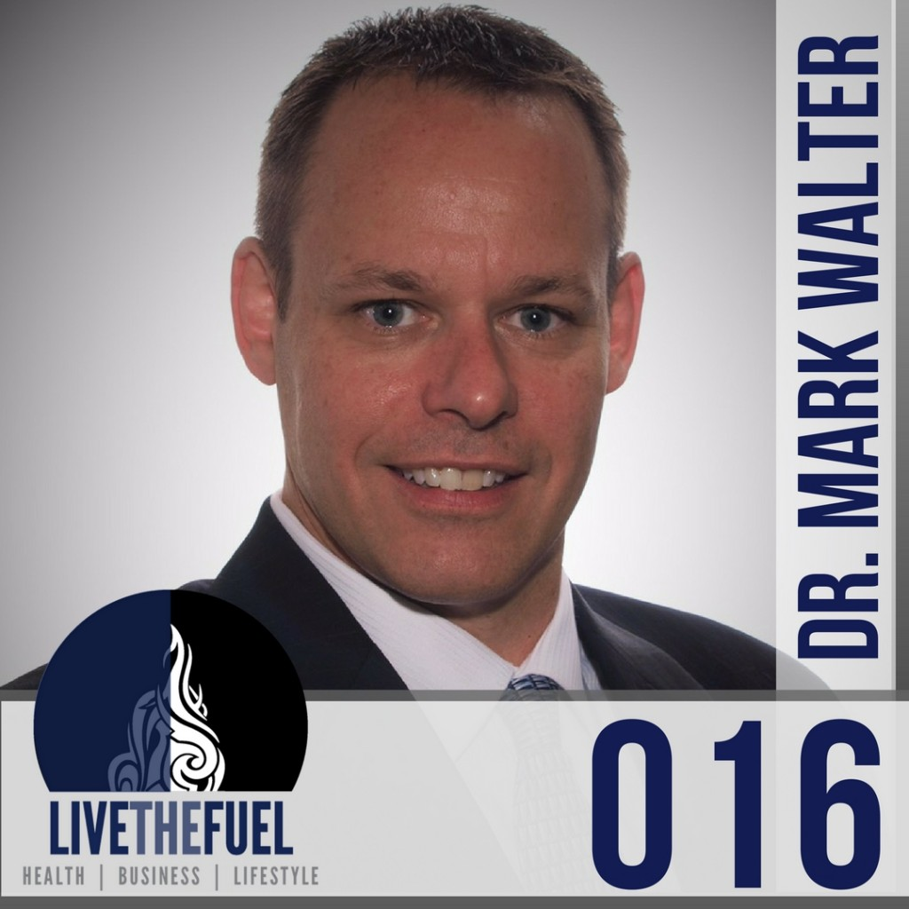 Episode 016- CoreFit Chiropractic with Dr. Mark Walter on LIVETHEFUEL