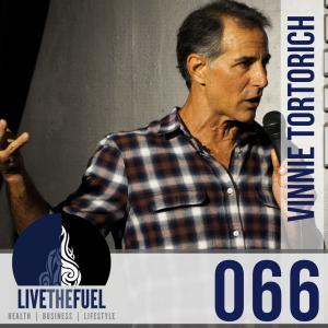 066-Vinnie Tortorich Returns to LIVETHEFUEL