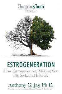 Estrogenics and Estrogeneration Dr Jay from the Chagrin Tonic Series