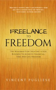 Learn to Master Money and more with the book, Freelance To Freedom from Vincent Pugliese