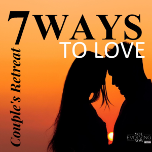 Episode 092 on 7 Ways to Love from You Evolving Now and Andre Young