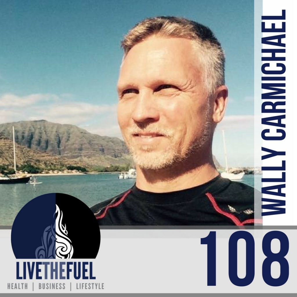 108: Men of Abundance with Wally Carmichael on LIVETHEFUEL