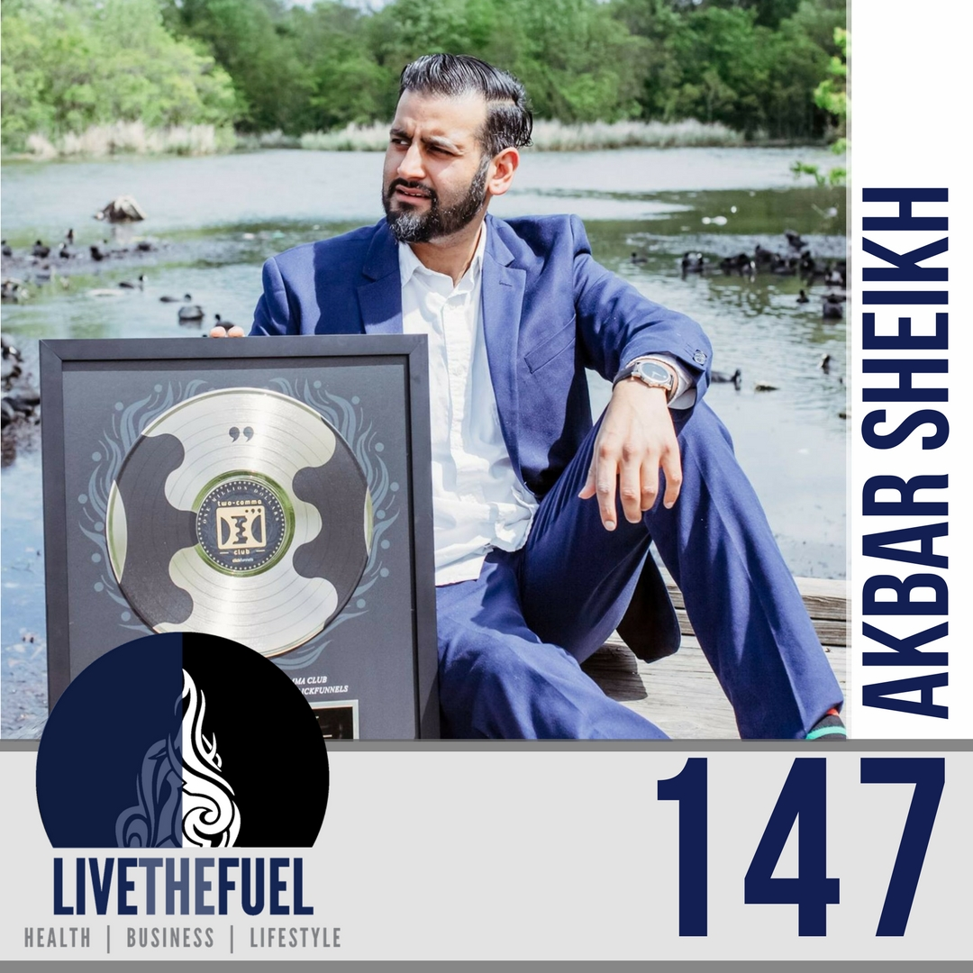 147 From Unhealthy & Penniless to 7 Figure Ethical Sales Funnels with Akbar Sheikh