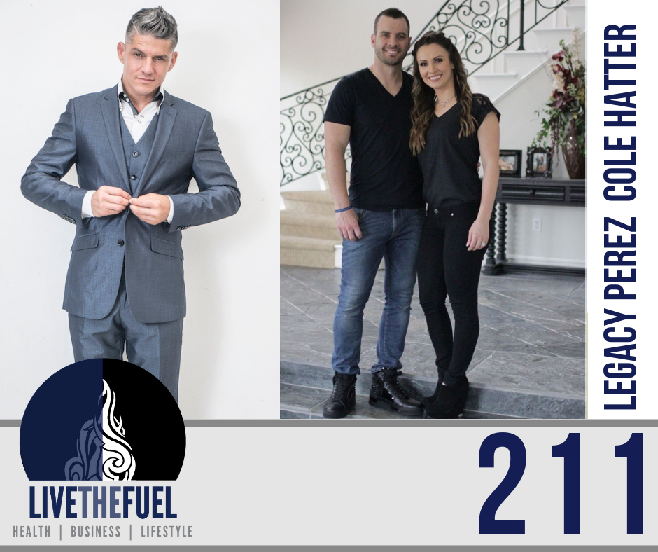 Podcast 211 with Legacy Perez and Cole Hatter on Real Estate and Attend THRIVE