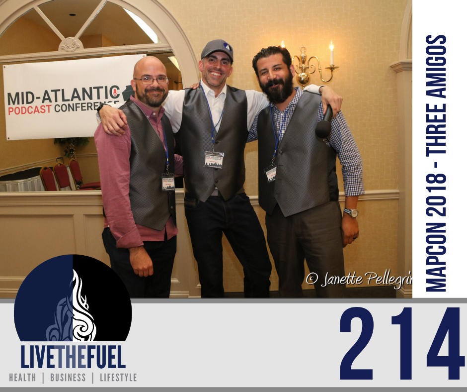 Podcast 214: Live Podcasting, Three Amigos, Vesting Up, MAPCON 2018