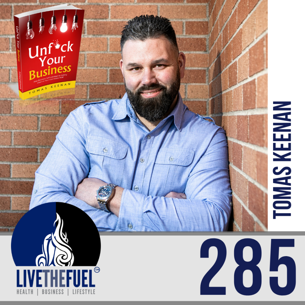 Follow @tomas_keenan from 285: UnFuck Your Business Podcast