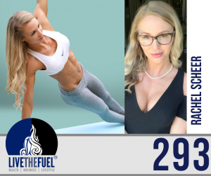 Health Podcast 293: Fitness Modeling and Functional Medicine with Rachel Scheer