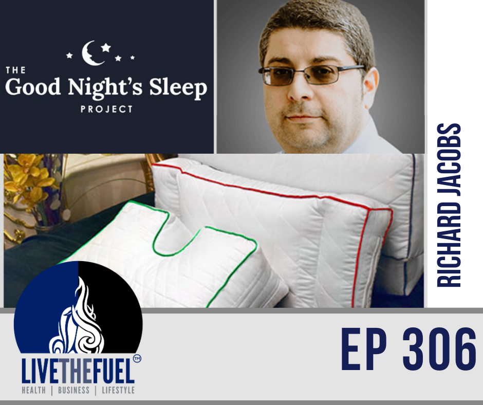 A Good Nights Sleep Project with Richard Jacobs on LIVETHEFUEL