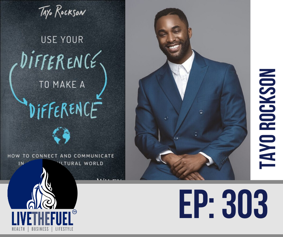 Make A Difference in a Cross-Cultural World with Tayo Rockson Ep 303