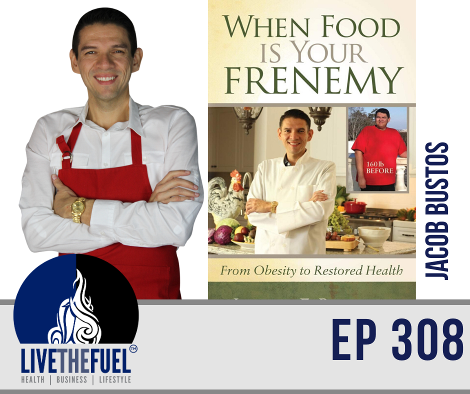 When Food Is Your Frenemy with Jacob Bustos ep 308