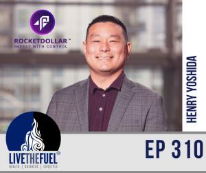 Rocket Your Dollar Investing with Henry Yoshida ep 310