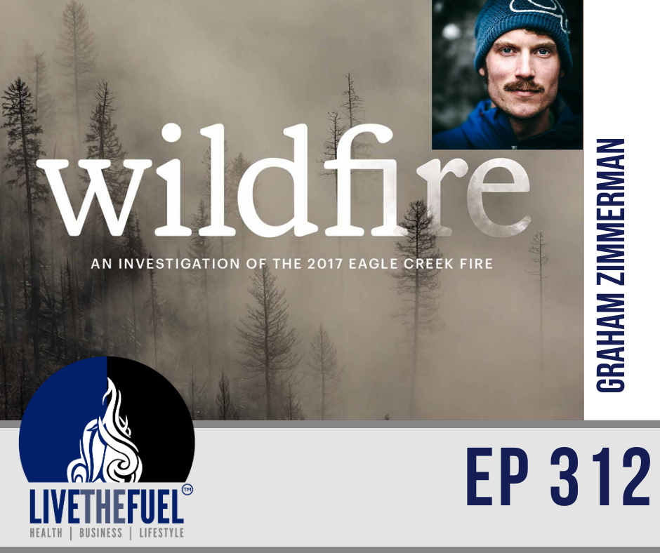 Wildfire Podcast, Filmmaker, POW Athlete, with Pro Climber Graham Zimmerman