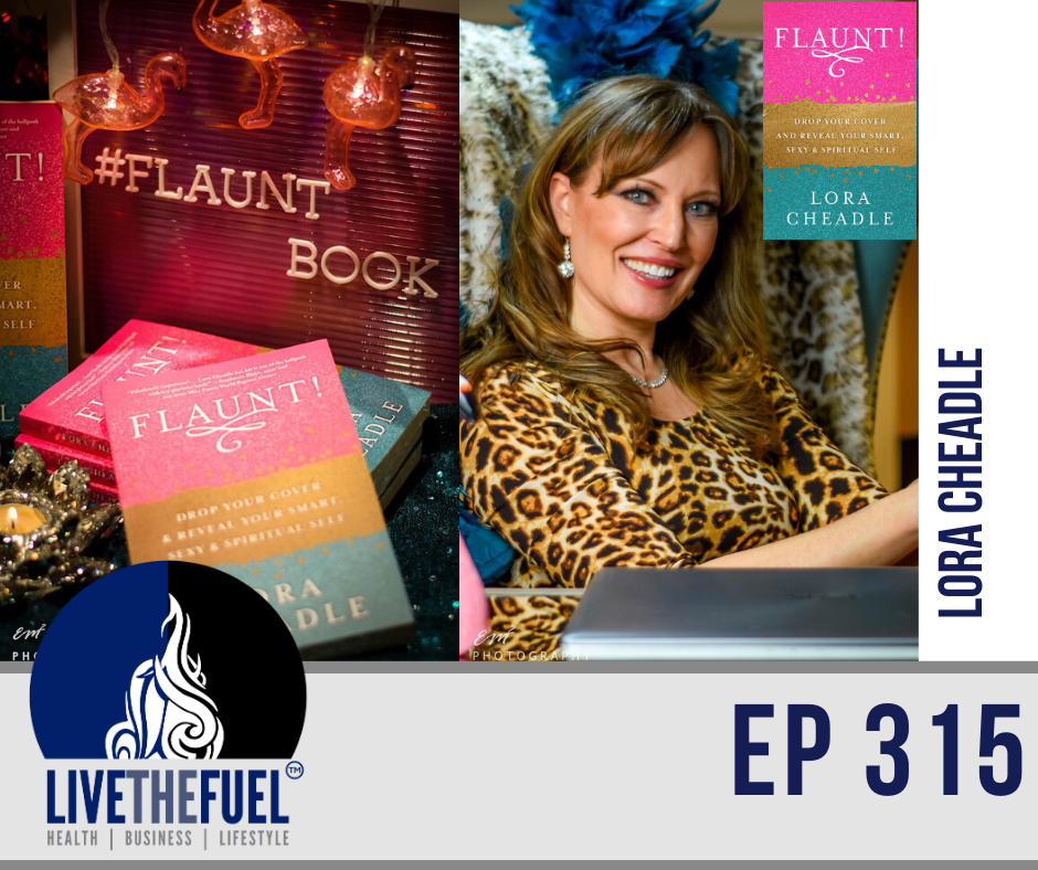 Burlesque, Truth, Transparency, Safety with Lora Cheadle on LIVETHEFUEL