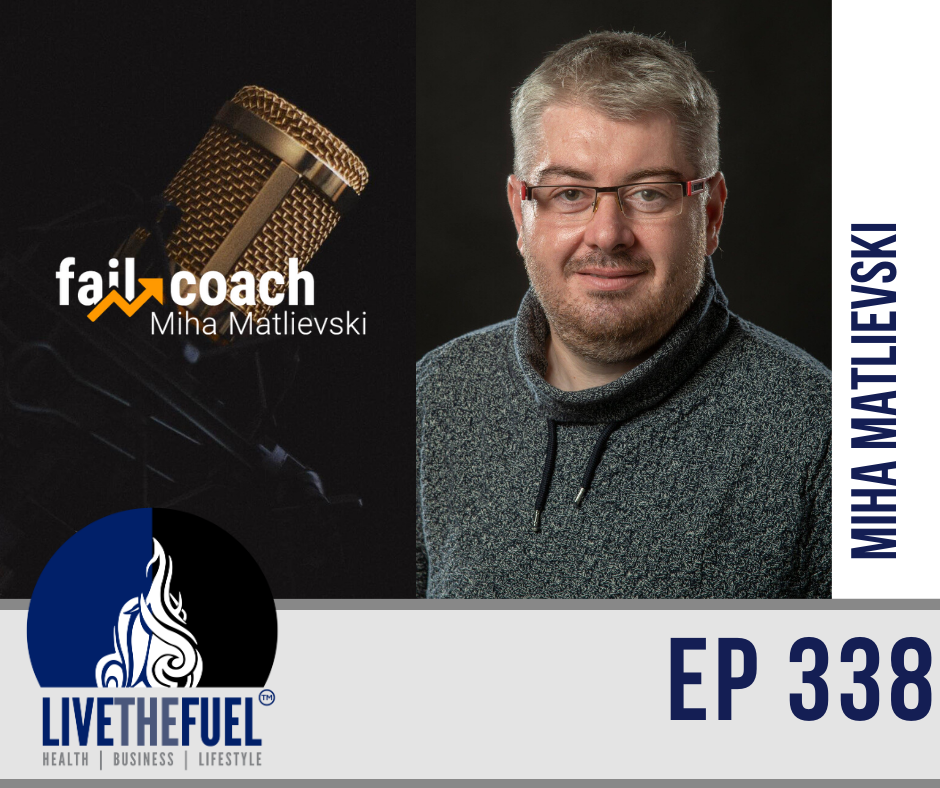 From Bankruptcy to becoming the FAIL Coach with Miha Matlievski