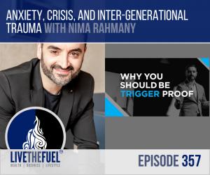 Anxiety, Crisis, and Inter-Generational Trauma with Nima Rahmany