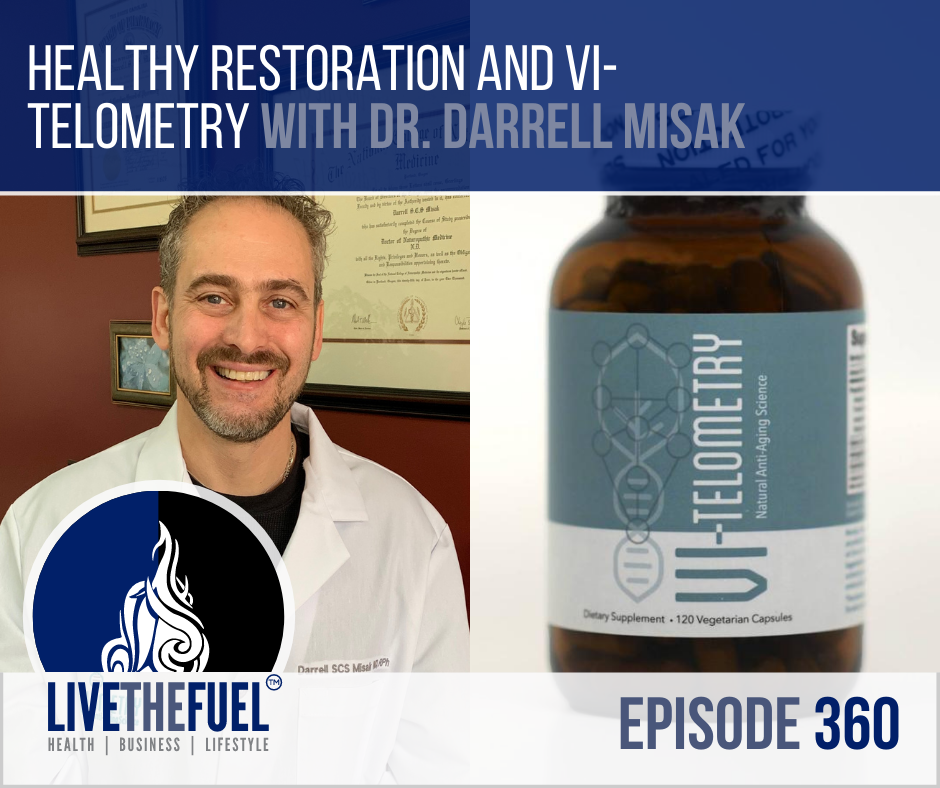 Healthy Restoration and Vi-Telometry with Dr. Darrell Misak
