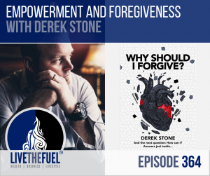 Empowerment and Forgiveness with Derek Stone