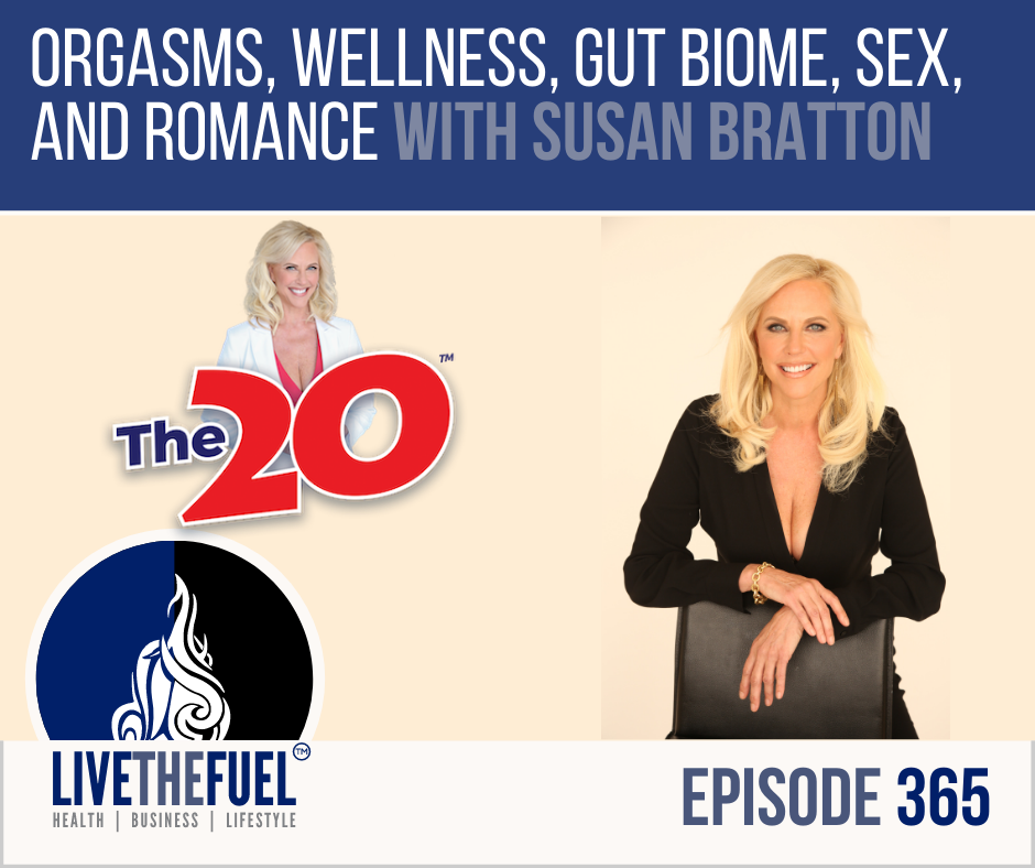 Orgasms, Wellness, Gut Biome, Sex, and Romance with Susan Bratton