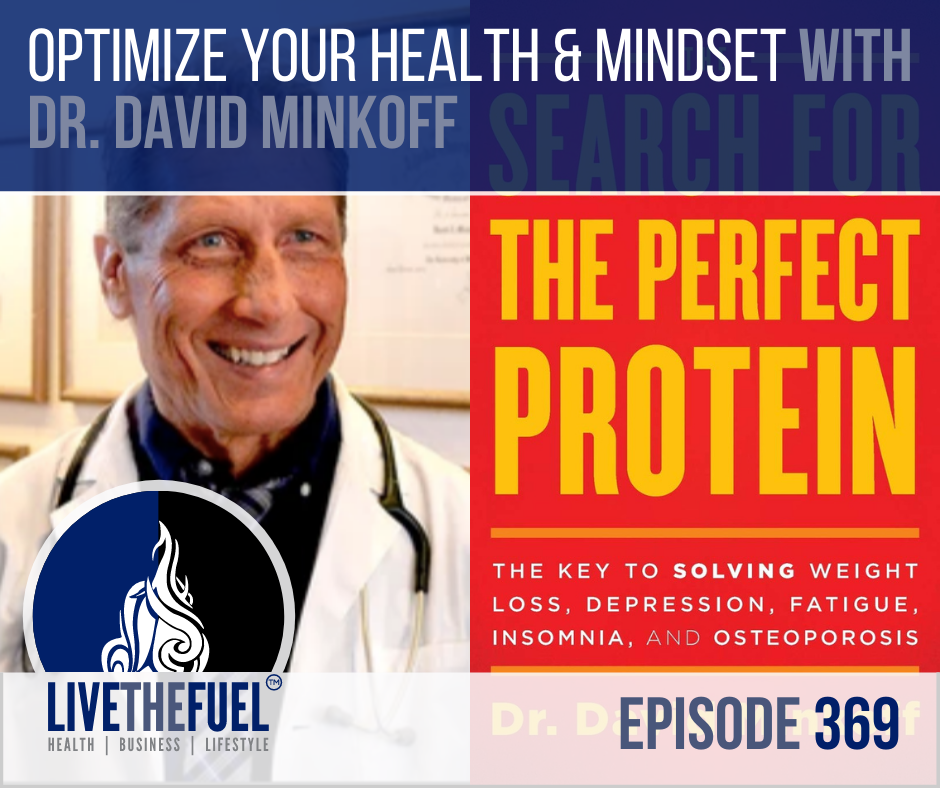 Optimize Your Health & Mindset with Dr. David Minkoff on LIVETHEFUEL