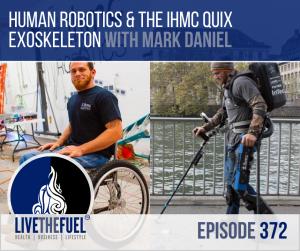 Human Robotics and the ihmc QUIX Exoskeleton with Mark Daniel on LIVETHEFUEL
