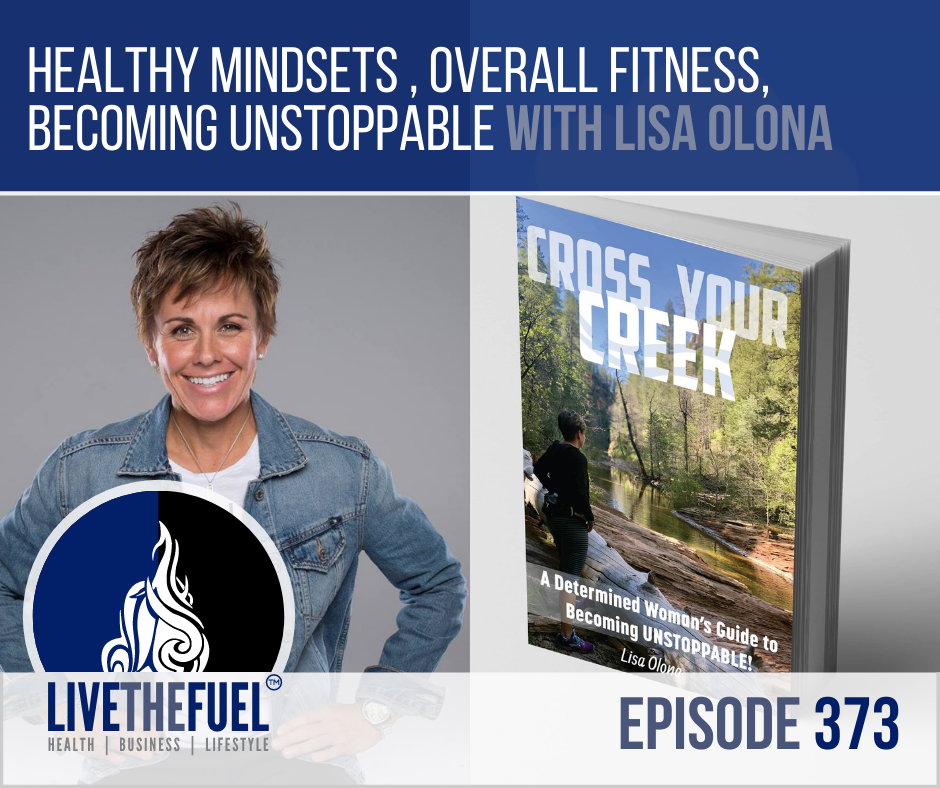 Healthy Mindsets, Overall Fitness, and Becoming Unstoppable