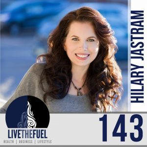 143: Living with Transverse Myelitis, SickBiz, and Home-Based Entrepreneurship with Hilary Jastram on LIVETHEFUEL