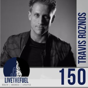 Building Identity Capital with Travis Roznos on LIVETHEFUEL